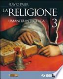 La religione 3. Umanità in ricerca. Per la Scuola media