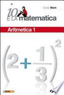 Io e la matematica - Aritmetica 1