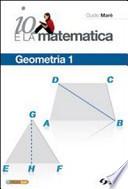 Io e la matematica - Geometria 1