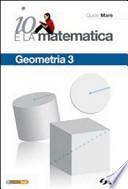 Io e la matematica. Geometria 3. Per la Scuola media