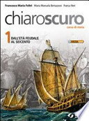 Chiaroscuro vol 1 - Dall'età feudale al seicento