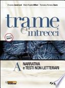 Trame e intrecci. Vol. A-B. Con 300 pagine per leggere. Per le Scuole superiori