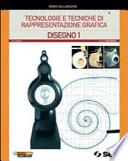 Tecnologie e tecniche di rappresentazione grafica schede di disegno 1