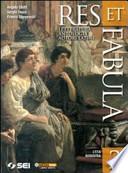 Res et fabula. vol 2 Età augustea Per le Scuole superiori