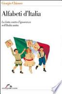 Alfabeti d'Italia la lotta contro l'ignoranza nell'Italia unita