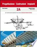Progettazione, costruzioni, impianti. Volumi A-B. Per il secondo biennio degli Istituti tecnici indirizzo costruzioni ambiente territorio