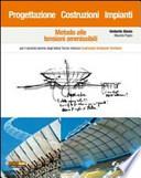 Progettazione, costruzioni, impianti. Metodo alle tensioni ammissibili. Per il biennio degli Istituti tecnici indirizzo costruzioni ambiente territorio