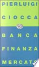 Banca, finanza, mercato. Bilancio di un decennio e nuove prospettive.