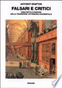 FALSARI E CRITICI Creatività e finzione nella tradizione letteraria occidentale