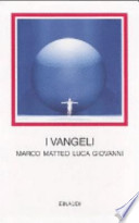 I VANGELI - MARCO MATTEO LUCA GIOVANNI