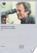 Dizionario dei registi del cinema mondiale. Vol. 1 - A-F