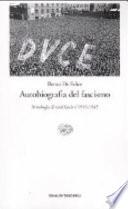 Autobiografia del fascismo. Antologia di testi fascisti 1919-1945
