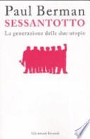 Sessantotto la generazione delle due utopie