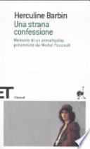 Una Strana Confessione Memorie Di Un Ermafrodito Presentate Da Michel Foucault