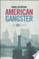American Gangster. Mark Jacobson. Einaudi. 2008.