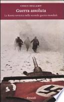 Guerra assoluta. La Russia sovietica nella seconda guerra mondiale