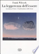 La leggerezza dell'essere - La massa, l'etere e l'unificazione delle forze Di   Editore: