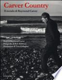 CARVER COUNTRY Il mondo di Raymond Carver