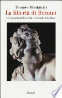 La libertà di Bernini. La sovranità dell'artista e le regole del potere + BERNINI. IL CREATORE DELLA ROMA BAROCCA + 3 art dossier