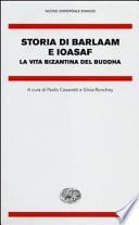 Storia di Barlaam e Ioasaf. La vita bizantina del Buddha