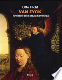 Van Eyck I fondatori della pittura fiamminga