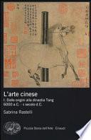 L'arte Cinese-Dalle origini alla dinastia Tang 6000 a.C. - X secolo d.C.