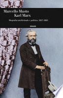 Karl Marx Biografia intellettuale e politica 1857-1883