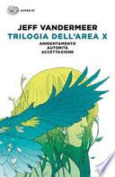 TRILOGIA DELL'AREA X