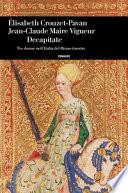 Decapitate.Tre donne nell'Italia del Rinascimento