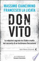 Don Vito le relazioni segrete tra Stato e mafia nel racconto di un testimone d'eccezione