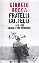 Fratelli coltelli 1943-2010 : l'Italia che ho conosciuto