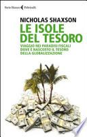 Le isole del tesoro. Viaggio nei paradisi fiscali dove è nascosto il tesoro della globalizzazione