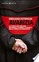 AVARIZIA - Le carte che svelano ricchezza,scandali,segreti della Chiesa di Francesco