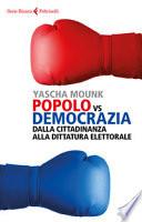 Popolo vs democrazia. Dalla cittadinanza alla dittatura elettorale