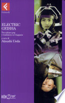 Electric geisha. Tra cultura pop e tradizione in Giappone