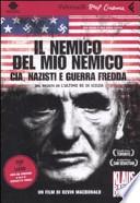 Il nemico del mio nemico. CIA, Nazisti e Guerra Fredda Libro + DVD