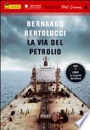La via del petrolio. DVD + LIBRO