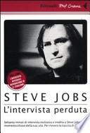 Steve Jobs. L'intervista perduta. DVD. Con libro