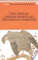 Lezioni spirituali per giovani samurai e altri scritti