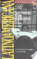 LATINOAMERICANA-due diari per un viaggio in motocicletta (Ernesto Che Guevara e Alberto Granado)