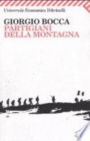 Partigiani della montagna vita delle divisioni Giustizia e Liberta del Cuneese  +DIGILIBRO+ACTIVEBOOK+ZAINO DIGITALE