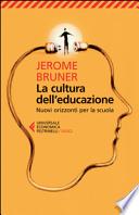 La cultura dell'educazione. Nuovi orizzonti per la scuola