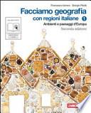 Facciamo geografia. Con regioni italiane. Con espansione online. Per la Scuola media
