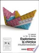 Esploriamo la chimica. Con espansione online. Per gli Ist. tecnici indistriali. Con DVD-ROM