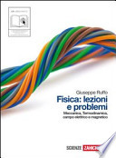 Fisica: Lezioni e problemi - Meccanica, termodinamica, campo elettrico e magnetico