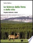 Le Scienze della Terra e la scienza della Vita. Progetto Ambiente e Salute.