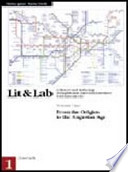 LIT & LAB. A History and Anthology of English and American Literature with Laboratories. volume 1. From the origins to the agustan Age. Per le Scuole superiori