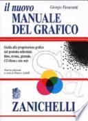 Il nuovo manuale del grafico guida alla progettazione grafica del prodotto editoriale: libro, rivista, giornale, CD-Rom e sito web