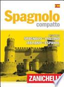 SPAGNOLO COMPATTO DIZIONARIO SPAGNOLO ITALIANO E ITALIANO SPAGNOLO