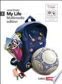 My life. Getting started. Con espansione online. Con 2 CD Audio. Con DVD-ROM. Vol.1